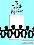 img - for To Trust Again : A Remarriage Preparation Program (Couple's Workbook) book / textbook / text book
