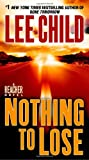 Nothing to Lose: A Jack Reacher Novel: #1 New York Times bestseller