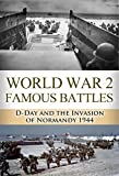 img - for World War 2 Famous Battles: D-Day and the Invasion of Normandy 1944 book / textbook / text book