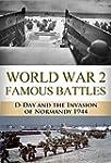 World War 2 Famous Battles: D-Day and...