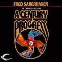 A Century of Progress (       UNABRIDGED) by Fred Saberhagen Narrated by Norman Dietz