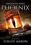 Phoenix (Dragon Eye Book 3)