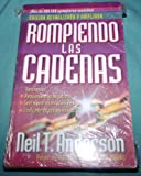 Rompiendo las cadenas/Breaking the Chains (Spanish Edition) (0789912546) by Anderson, Neil T.
