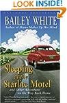Sleeping at the Starlite Motel: and O...