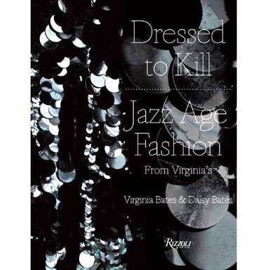 Dressed To Kill: Virginia's Jazz Age Fashion (Hardcover)