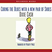 Curing the Blues with a New Pair of Shoes | [Dixie Cash]