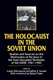 img - for The Holocaust in the Soviet Union: Studies and Sources on the Destruction of the Jews in the Nazi-occupied Territories of the USSR, 1941-45 book / textbook / text book