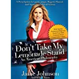 Don't Take My Lemonade Stand: An American Philosophy ~ Janie Johnson
