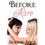 Before Alice - Lesbian Erotica (Girlfriends Next Door)by Sidonie Spice