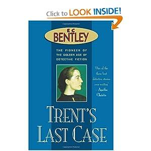 Trent's Last Case - E. C. Bentley