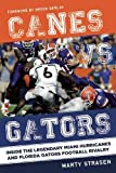 img - for Canes vs. Gators: Inside the Legendary Miami Hurricanes and Florida Gators Football Rivalry book / textbook / text book