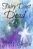 Faerie Dust Dead (The Luna Devere Series Book 2)