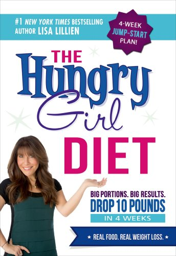The Hungry Girl Diet: Big Portions. Big Results. Drop 10 Pounds This Month.