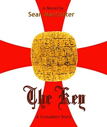 The Key: A Crusader's Story (The Key Trilogy) PDF