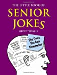 The Little Book of Senior Jokes: The...