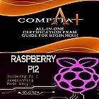 CompTIA A+ & Raspberry Pi 2 Hörbuch von  Solis Tech Gesprochen von: Millian Quinteros