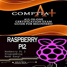 CompTIA A+ & Raspberry Pi 2 Audiobook by  Solis Tech Narrated by Millian Quinteros