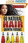 60 Natural Hair Growth Potions: Natur...