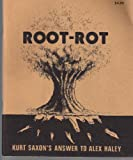 img - for Root-Rot, Kurt Saxon's Answer to Alex Haley book / textbook / text book