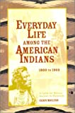 img - for Everyday Life Among the American Indians: 1800 to 1900 (Writer's Guide to Everyday Life Series) by Moulton, Candy Vyvey (2001) Paperback book / textbook / text book