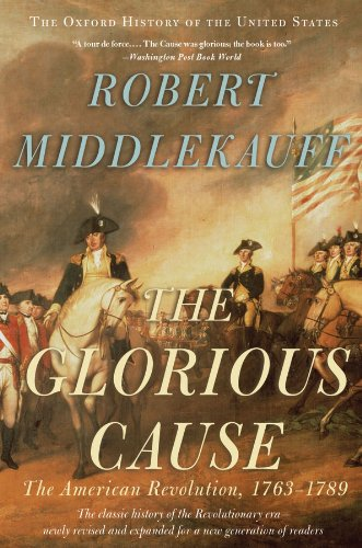 The Glorious Cause: The American Revolution,