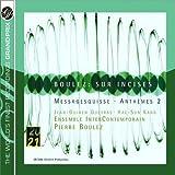 Boulez : Sur Incises - Messagesquisse - Anthèmes 2