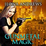 Gunmetal Magic (       UNABRIDGED) by Ilona Andrews Narrated by Renée Raudman