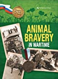 Peter Hicks Beyond the Call of Duty: Animal Bravery in Wartime (The National Archives)