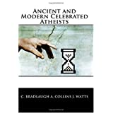 Ancient and Modern Celebrated Atheists ~ Charles Bradlaugh