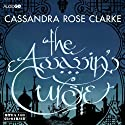 The Assassin's Curse (       UNABRIDGED) by Cassandra Rose Clarke Narrated by Tania Rodrigues