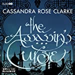 The Assassin's Curse | Cassandra Rose Clarke