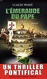 echange, troc Claude Mossé, Nicole Pallanchard - L'Emeraude du pape
