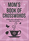 Moms Book Of Crosswords: 100 novelty crossword puzzles