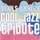 Gnarls Barkley Cool Jazz Tribute