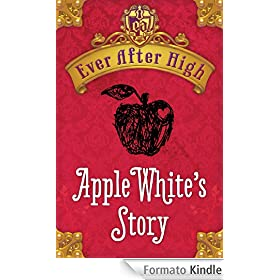 Ever After High: Apple White's Story (Ever After High Shorts Book 1) (English Edition)