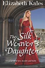 The Silk Weaver&#39;s Daughter