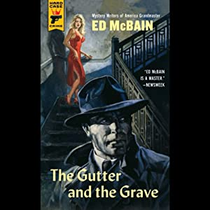 The Gutter and the Grave: A Hard Case Crime Novel | [Ed McBain]