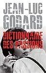 Jean Luc Godard: Dictionnaire des passions par Douin