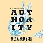 Authority: Southern Reach Trilogy, Book 2 (       UNABRIDGED) by Jeff VanderMeer Narrated by Bronson Pinchot