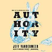 Authority: Southern Reach Trilogy, Book 2 | [Jeff VanderMeer]