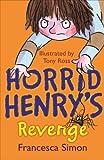 Francesca Simon Horrid Henry's Revenge