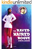 The Raven-Haired Rogue: A Novella