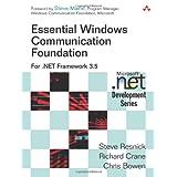 Essential Windows Communication Foundation (WCF): For .NET Framework 3.5 ~ Richard Crane