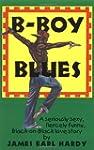 B-Boy Blues: A Seriously Sexy, Fierce...