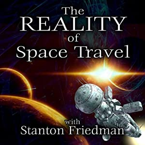 The Reality of Space Travel: With Stanton Friedman | [Stanton Friedman]