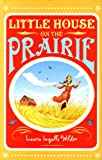 Little House on the Prairie. Laura Ingalls Wilder