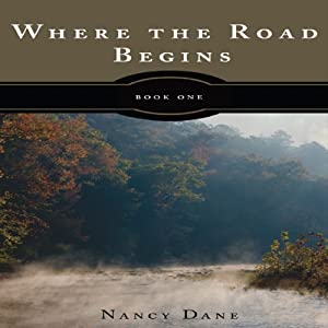 Where the Road Begins: Book One of The Tattered Glory Series | [Nancy Dane]