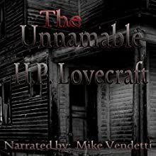 The Unnamable (       UNABRIDGED) by H. P. Lovecraft Narrated by Mike Vendetti
