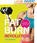 The Fat Burn Revolution: Boost your m...