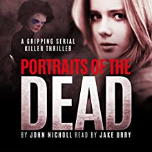 Portraits of the Dead Audiobook by John Nicholl Narrated by Jake Urry